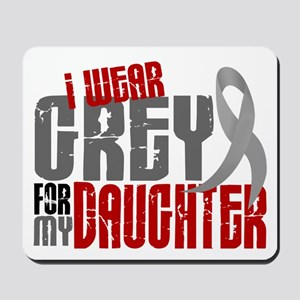 I Wear Grey For My Daughter 6 Mousepad