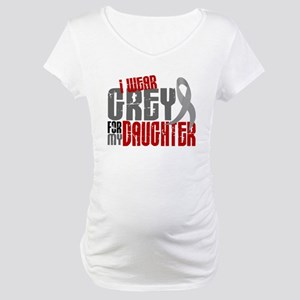 I Wear Grey For My Daughter 6 Maternity T-Shirt