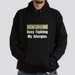 """Busy Fighting My Allergies"" Hoodie (dark)"