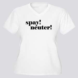 Spay! Neuter! Women's Plus Size V-Neck T-Shirt