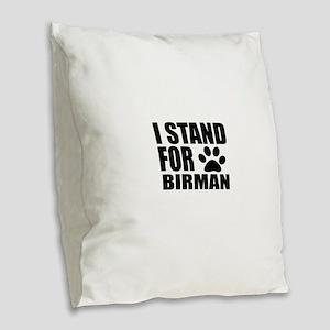 I Stand For Birman Cat Designs Burlap Throw Pillow
