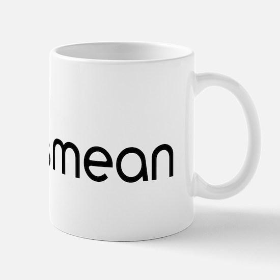 Fur Is Mean Mug