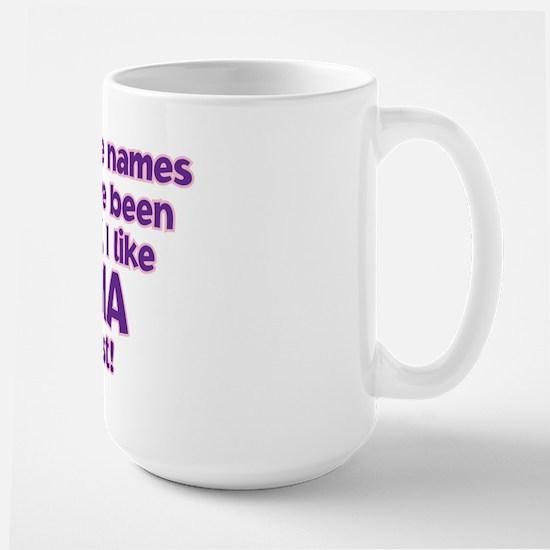 I LIKE BEING CALLED OMA! Large Mug