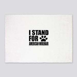 I Stand For American Wirehair Cat D 5'x7'Area Rug