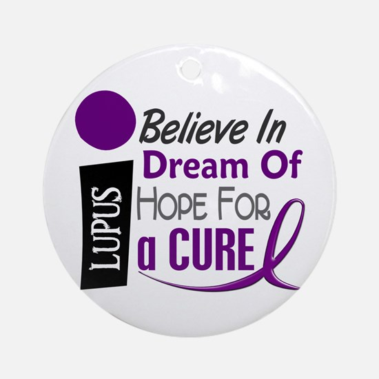 BELIEVE DREAM HOPE Lupus Ornament (Round)