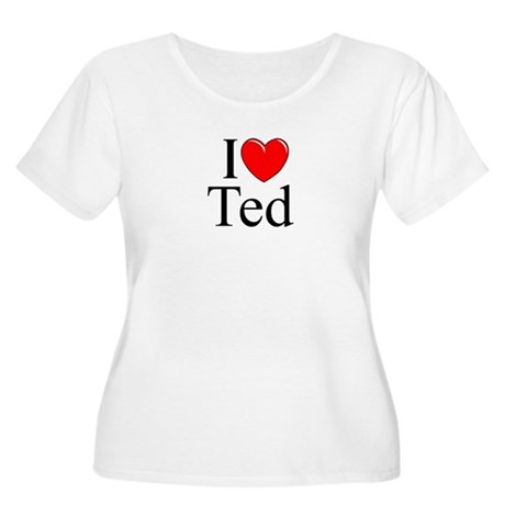 """""""I Love (Heart) Ted"""" Women's Plus Size Scoop Neck"""