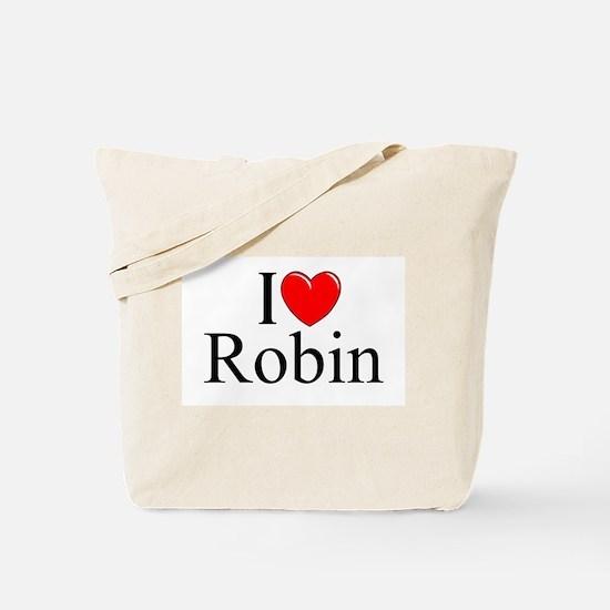 """""""I Love (Heart) Robin"""" Tote Bag"""