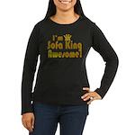 I'm Sofa King Awesome Women's Long Sleeve Dark T-S