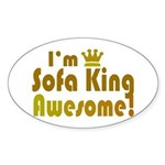 I'm Sofa King Awesome Oval Sticker