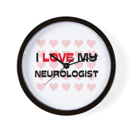 I Love My Neurologist Wall Clock