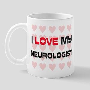 I Love My Neurologist Mug
