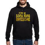 I'm Sofa King Awesome Hoodie (dark)