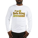 I'm Sofa King Awesome Long Sleeve T-Shirt