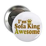 "I'm Sofa King Awesome 2.25"" Button"