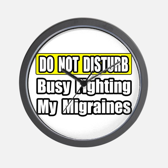 """Busy Fighting My Migraines"" Wall Clock"
