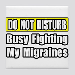 """Busy Fighting My Migraines"" Tile Coaster"