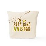 I'm Sofa King Awesome Tote Bag