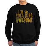 I'm Sofa King Awesome Sweatshirt (dark)