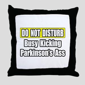 """""""Kicking Parkinson's Ass"""" Throw Pillow"""
