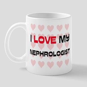 I Love My Nephrologist Mug