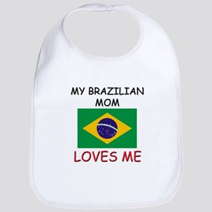 My Brazilian Mom Loves Me Bib