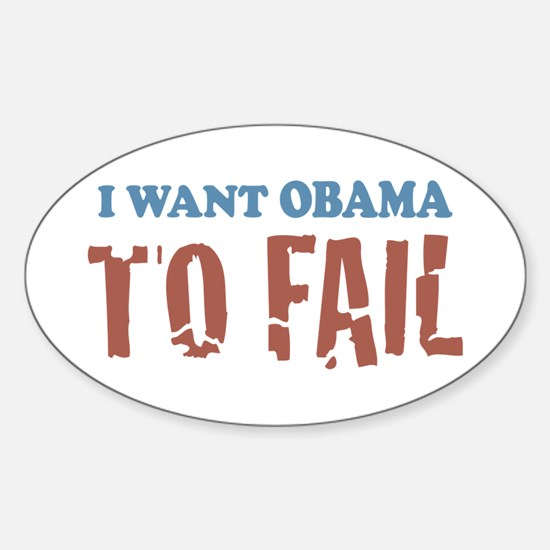 I want Obama To Fail Oval Decal