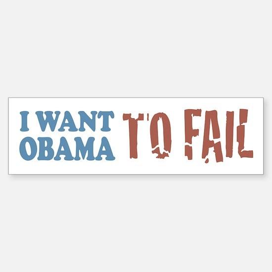 I want Obama To Fail Bumper Bumper Bumper Sticker