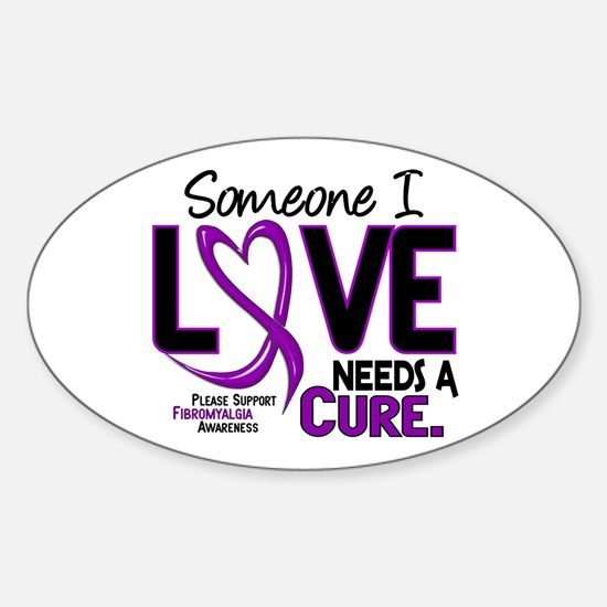 Needs A Cure Fibromyalgia Oval Decal