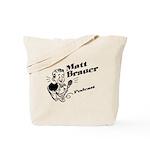Matt Brauer Podcast Tote Bag
