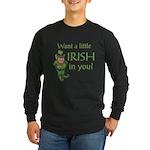 Want a little Irish in you? Long Sleeve Dark T-Shi