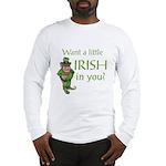 Want a little Irish in you? Long Sleeve T-Shirt