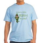 Want a little Irish in you? Light T-Shirt