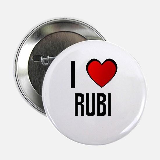 I LOVE RUBI Button