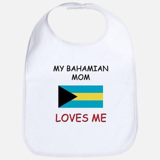 My Bahamian Mom Loves Me Bib