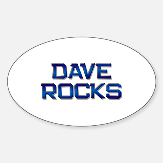 dave rocks Oval Decal