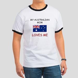 My Australian Mom Loves Me Ringer T