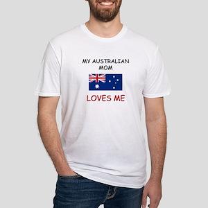 My Australian Mom Loves Me Fitted T-Shirt
