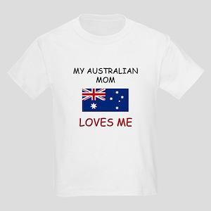 My Australian Mom Loves Me Kids Light T-Shirt