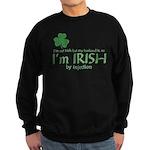 I'm Irish by Injection Sweatshirt (dark)