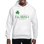 I'm Irish by Injection Hooded Sweatshirt