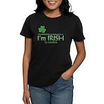 I'm Irish by Injection Women's Dark T-Shirt