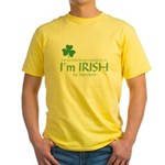 I'm Irish by Injection Yellow T-Shirt