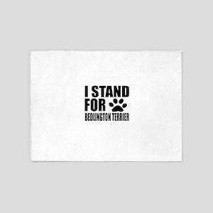 I Stand For Bedlington Terrier Dog 5'x7'Area Rug
