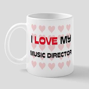 I Love My Music Director Mug