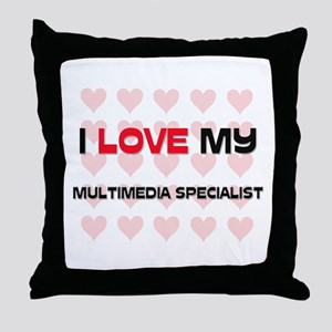 I Love My Multimedia Specialist Throw Pillow