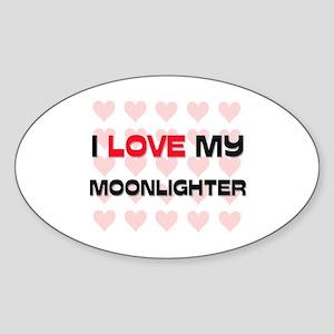 I Love My Moonlighter Oval Sticker