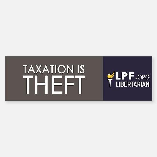 Taxation Is Theft Bumper Bumper Bumper Sticker