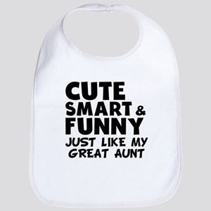 Cute Smart And Funny Like My Great Aunt Baby Bib