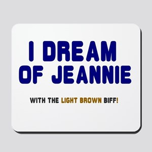 I DREAM OF JEANNIE WITH THE LIGHT BROWN Mousepad