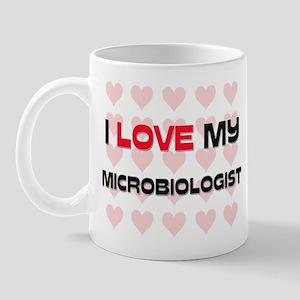 I Love My Microbiologist Mug